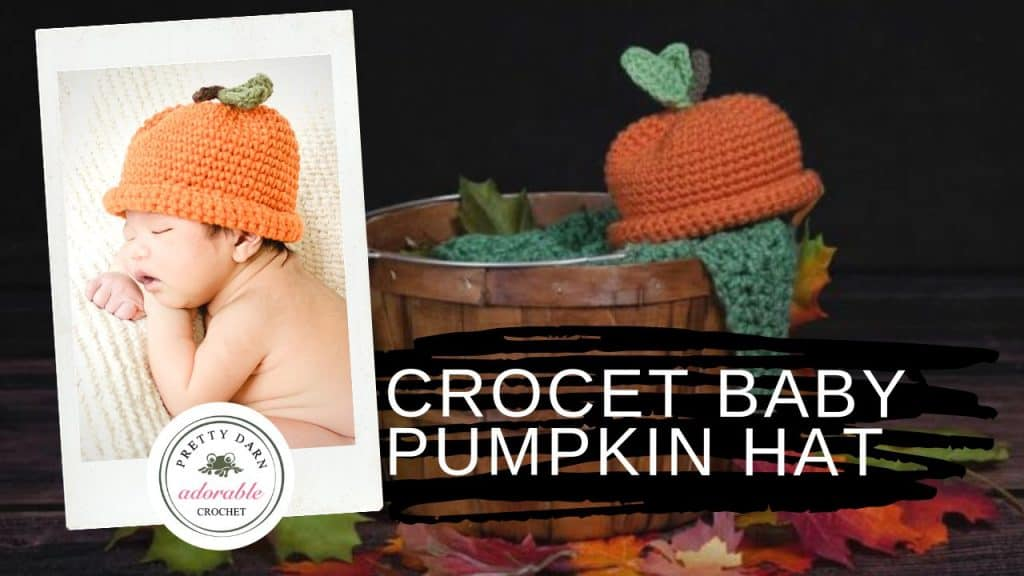 Crochet Pumpkin Hat Pattern Pretty Darn Adorable